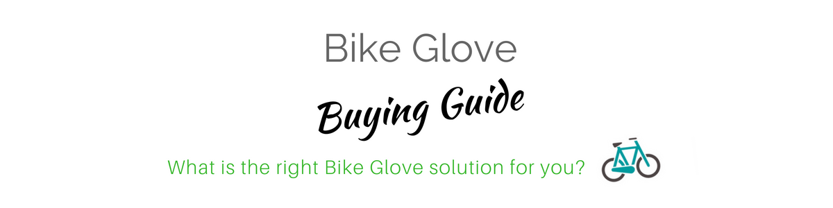 Bike Glove Buying Guide