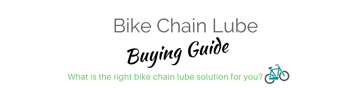 Bike Chain Lube Buying Guide