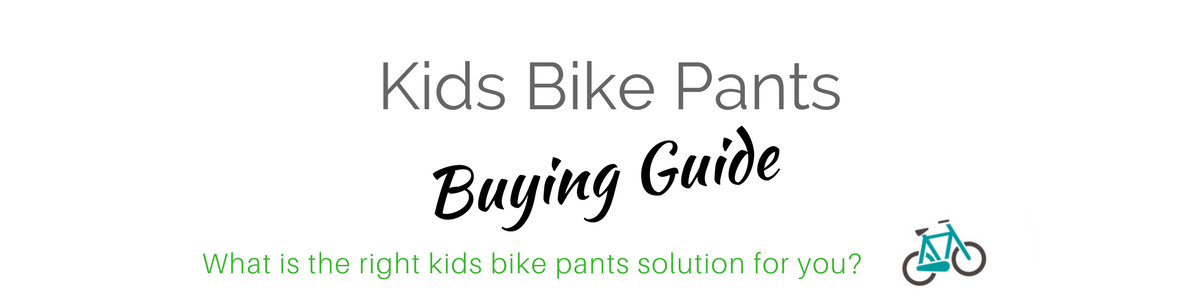 Header Kids Bike Pants Buying Guide