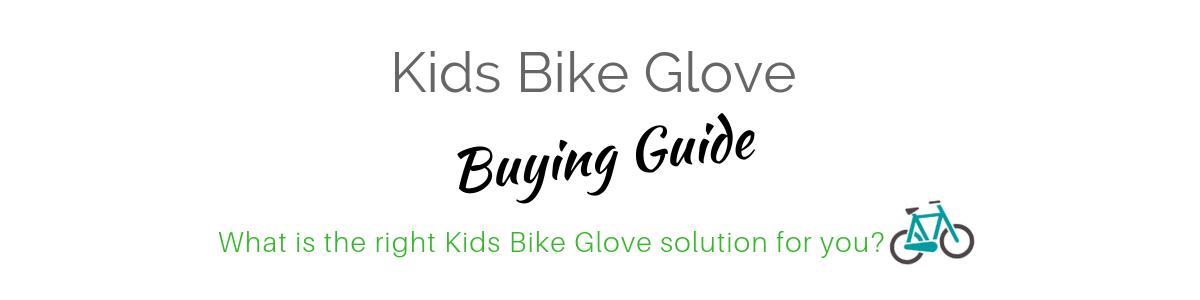 Kids Bike Glove Buying Guide